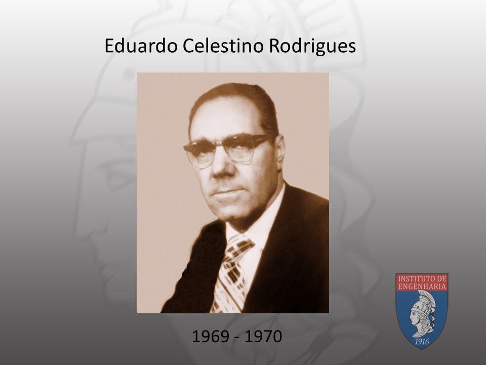 Eduardo Celestino Rodrigues 1969 - 1970