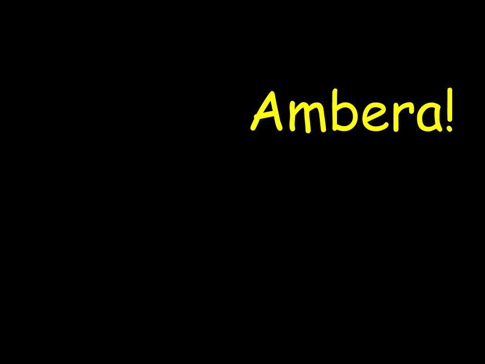 Ambera!