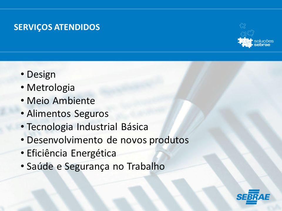 Design Metrologia Meio Ambiente Alimentos Seguros Tecnologia Industrial Básica Desenvolvimento de novos produtos Eficiência Energética Saúde e Seguran