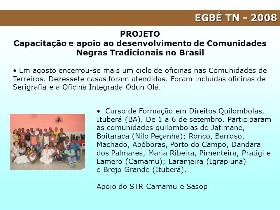 EGBÉ TN - 2008 Curso de Formação em Direitos Quilombolas. Ituberá (BA). De 1 a 6 de setembro. Participaram as comunidades quilombolas de Jatimane, Boi