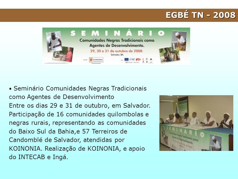 Seminário Comunidades Negras Tradicionais como Agentes de Desenvolvimento Entre os dias 29 e 31 de outubro, em Salvador. Participação de 16 comunidade