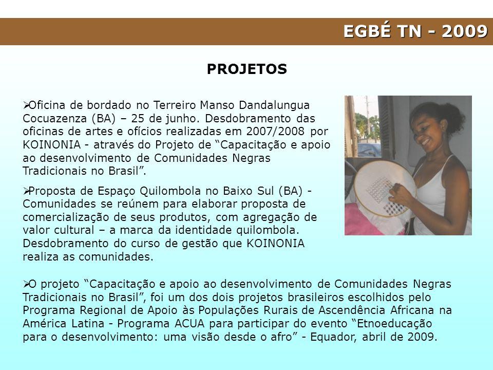 EGBÉ TN - 2009 Oficina de bordado no Terreiro Manso Dandalungua Cocuazenza (BA) – 25 de junho. Desdobramento das oficinas de artes e ofícios realizada
