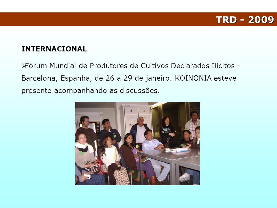 TRD - 2009 INTERNACIONAL Fórum Mundial de Produtores de Cultivos Declarados Ilícitos - Barcelona, Espanha, de 26 a 29 de janeiro. KOINONIA esteve pres