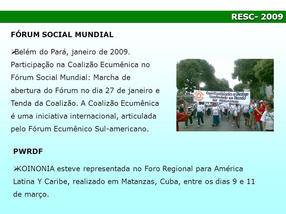 RESC- 2009 FÓRUM SOCIAL MUNDIAL Belém do Pará, janeiro de 2009. Participação na Coalizão Ecumênica no Fórum Social Mundial: Marcha de abertura do Fóru