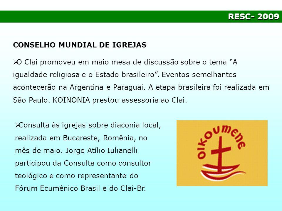 RESC- 2009 CONSELHO MUNDIAL DE IGREJAS O Clai promoveu em maio mesa de discussão sobre o tema A igualdade religiosa e o Estado brasileiro. Eventos sem