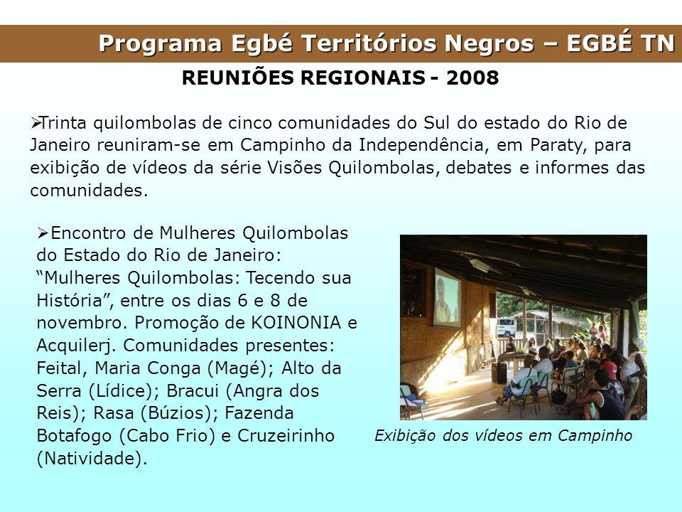 Programa Egbé Territórios Negros – EGBÉ TN Trinta quilombolas de cinco comunidades do Sul do estado do Rio de Janeiro reuniram-se em Campinho da Indep