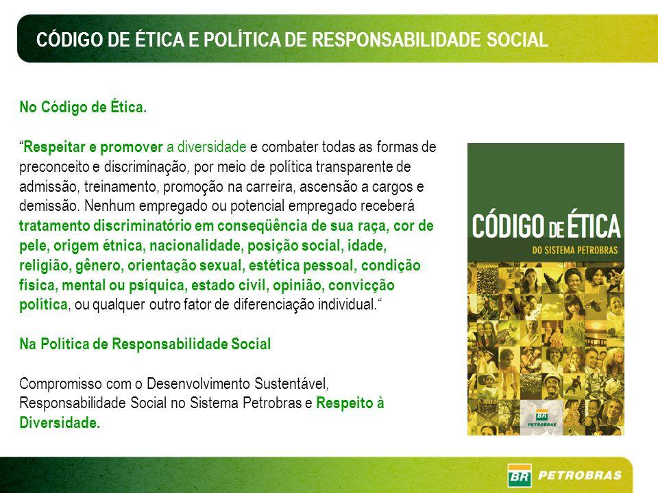 CÓDIGO DE ÉTICA E POLÍTICA DE RESPONSABILIDADE SOCIAL No Código de Ética.