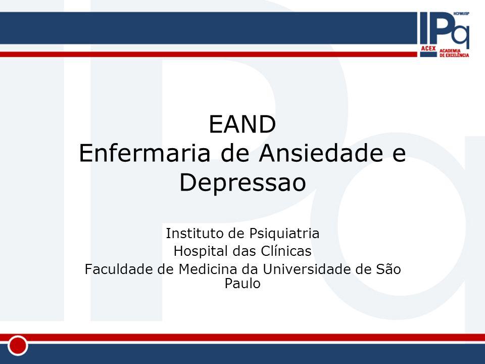 EAND Enfermaria de Ansiedade e Depressao Instituto de Psiquiatria Hospital das Clínicas Faculdade de Medicina da Universidade de São Paulo