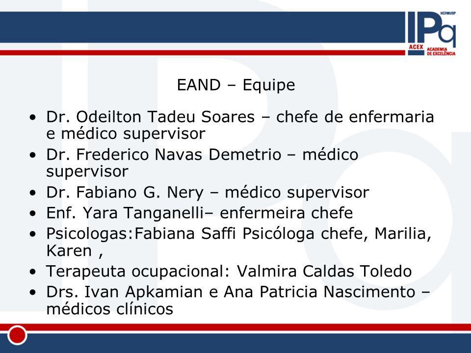 EAND – Equipe Dr. Odeilton Tadeu Soares – chefe de enfermaria e médico supervisor Dr. Frederico Navas Demetrio – médico supervisor Dr. Fabiano G. Nery