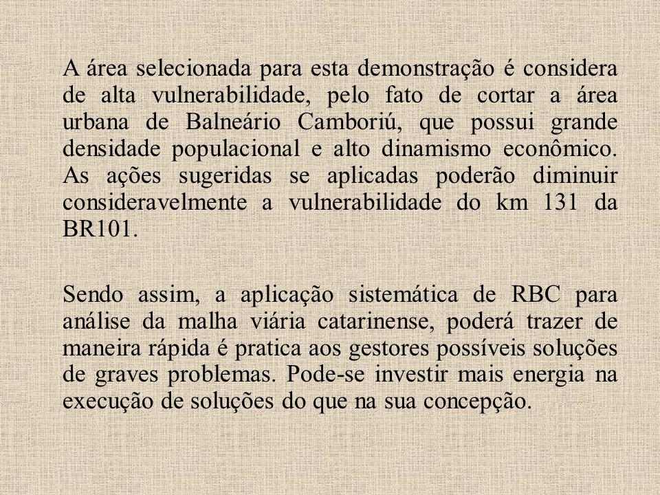 A área selecionada para esta demonstração é considera de alta vulnerabilidade, pelo fato de cortar a área urbana de Balneário Camboriú, que possui gra