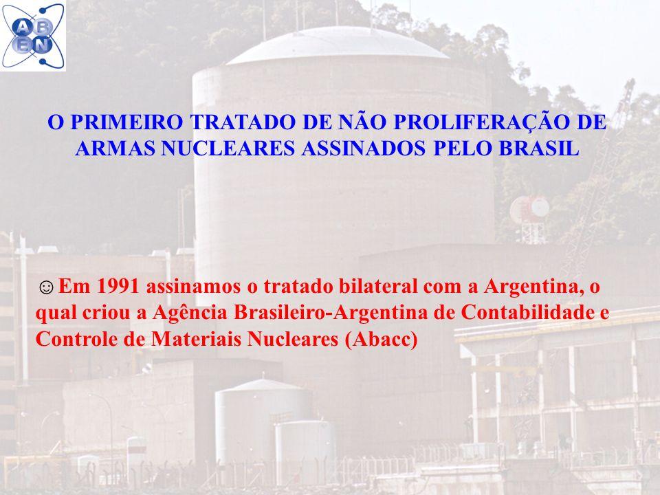 18 O PRIMEIRO TRATADO DE NÃO PROLIFERAÇÃO DE ARMAS NUCLEARES ASSINADOS PELO BRASIL Em 1991 assinamos o tratado bilateral com a Argentina, o qual criou