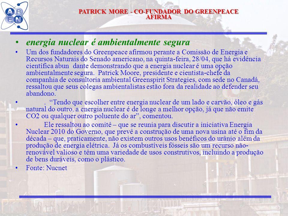 41 energia nuclear é ambientalmente segura Um dos fundadores do Greenpeace afirmou perante a Comissão de Energia e Recursos Naturais do Senado america