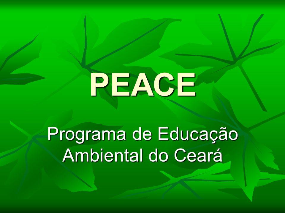 PEACE Programa de Educação Ambiental do Ceará