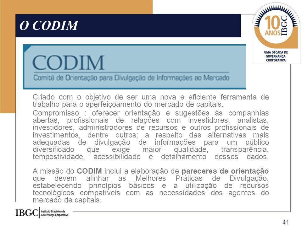 41 O CODIM Criado com o objetivo de ser uma nova e eficiente ferramenta de trabalho para o aperfeiçoamento do mercado de capitais. Compromisso : ofere