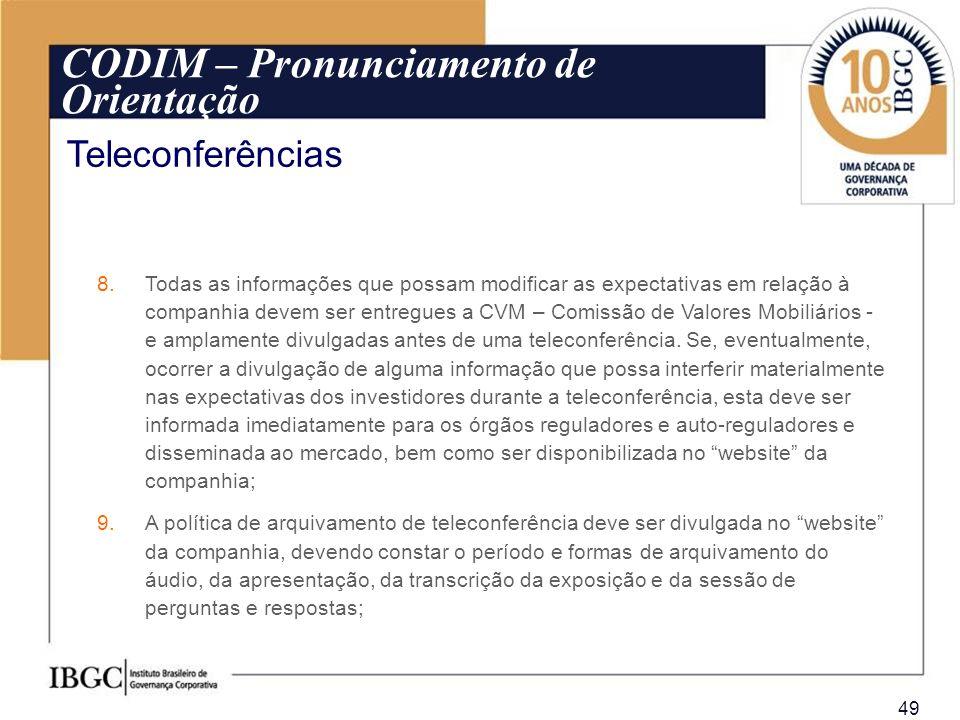 49 Todas as informações que possam modificar as expectativas em relação à companhia devem ser entregues a CVM – Comissão de Valores Mobiliários - e am