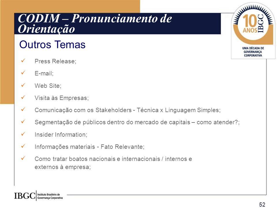 52 Press Release; E-mail; Web Site; Visita às Empresas; Comunicação com os Stakeholders - Técnica x Linguagem Simples; Segmentação de públicos dentro
