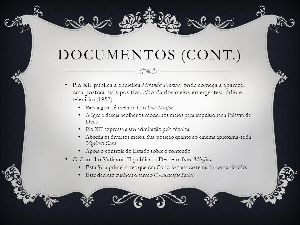 VISÃO (CONT.) A IURD não possui produção teórica sobre a comunicação.