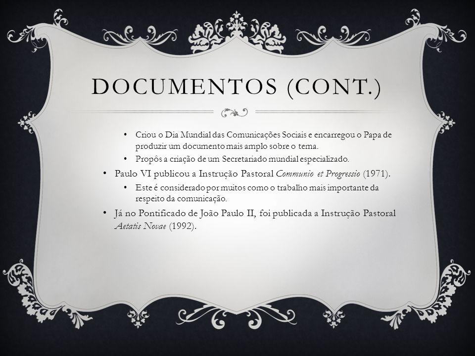 DOCUMENTOS (CONT.) No âmbito latino-americano, devemos salientar os documentos do Celam.