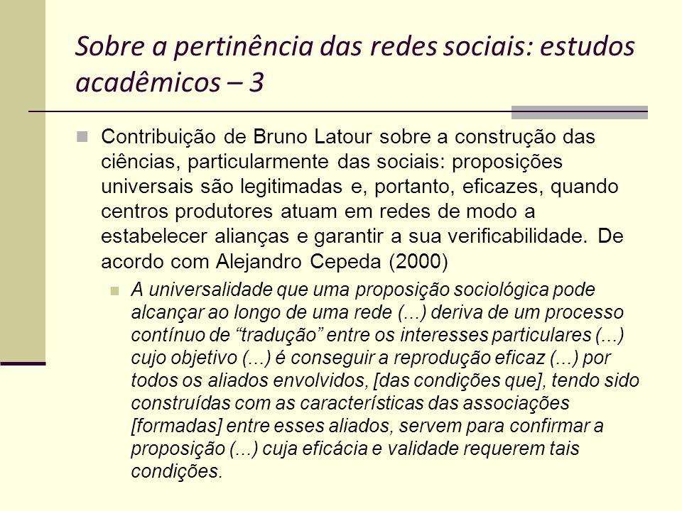 Sobre a pertinência das redes sociais: estudos acadêmicos – 3 Contribuição de Bruno Latour sobre a construção das ciências, particularmente das sociai