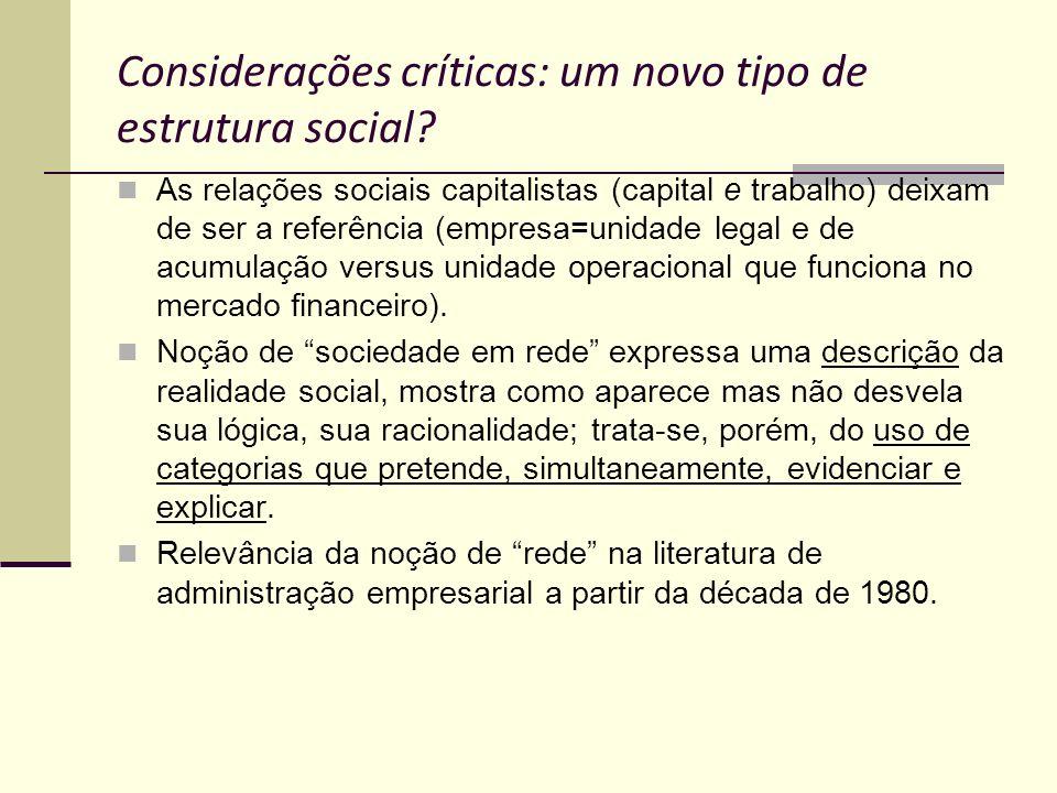 Considerações críticas: um novo tipo de estrutura social.