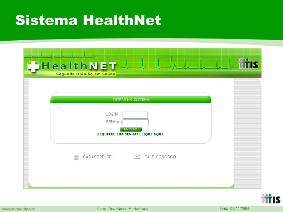 Data: 08/11/2004 Autor: Ana Karina P. Barbosa Sistema HealthNet