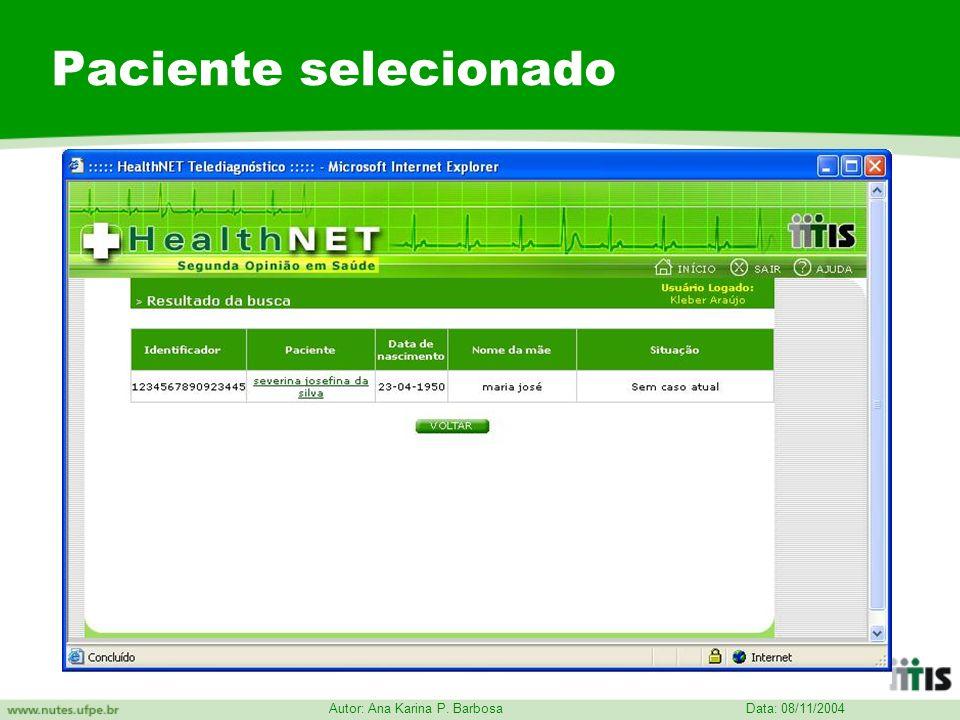 Data: 08/11/2004 Autor: Ana Karina P. Barbosa Paciente selecionado