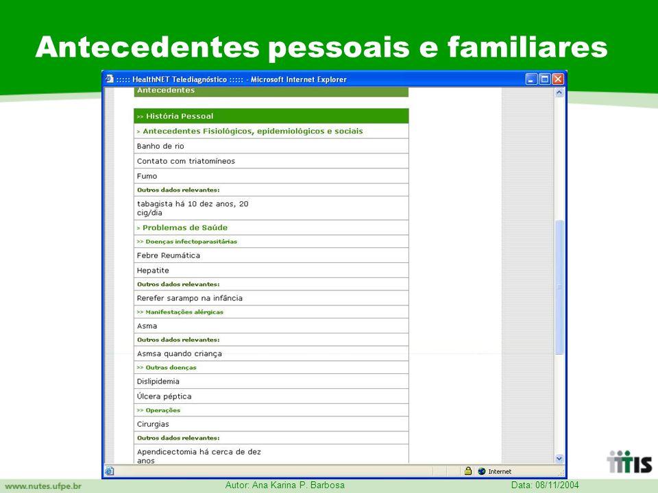 Data: 08/11/2004 Autor: Ana Karina P. Barbosa Antecedentes pessoais e familiares