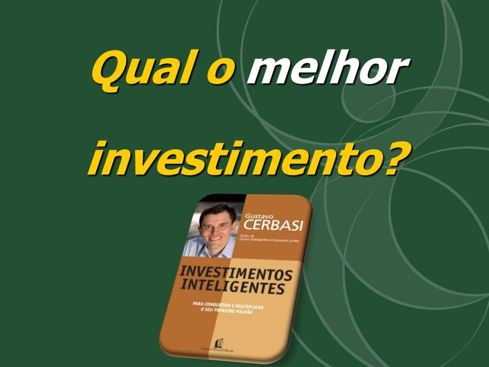 Qual o melhor investimento?