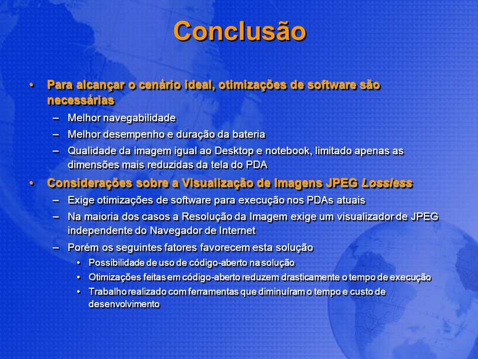 Conclusão Para alcançar o cenário ideal, otimizações de software são necessáriasPara alcançar o cenário ideal, otimizações de software são necessárias