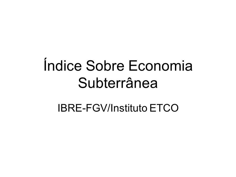 Índice Sobre Economia Subterrânea IBRE-FGV/Instituto ETCO