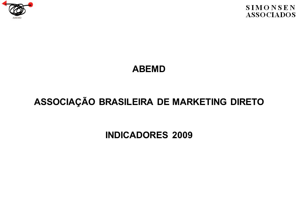 INDICADORES ABEMD MERCADO BRASILEIRO DE MARKETING DIRETO Indicadores ABEMDMaio de 2009