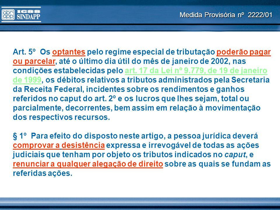 Medida Provisória nº 2222/01 Art. 5º Os optantes pelo regime especial de tributação poderão pagar ou parcelar, até o último dia útil do mês de janeiro