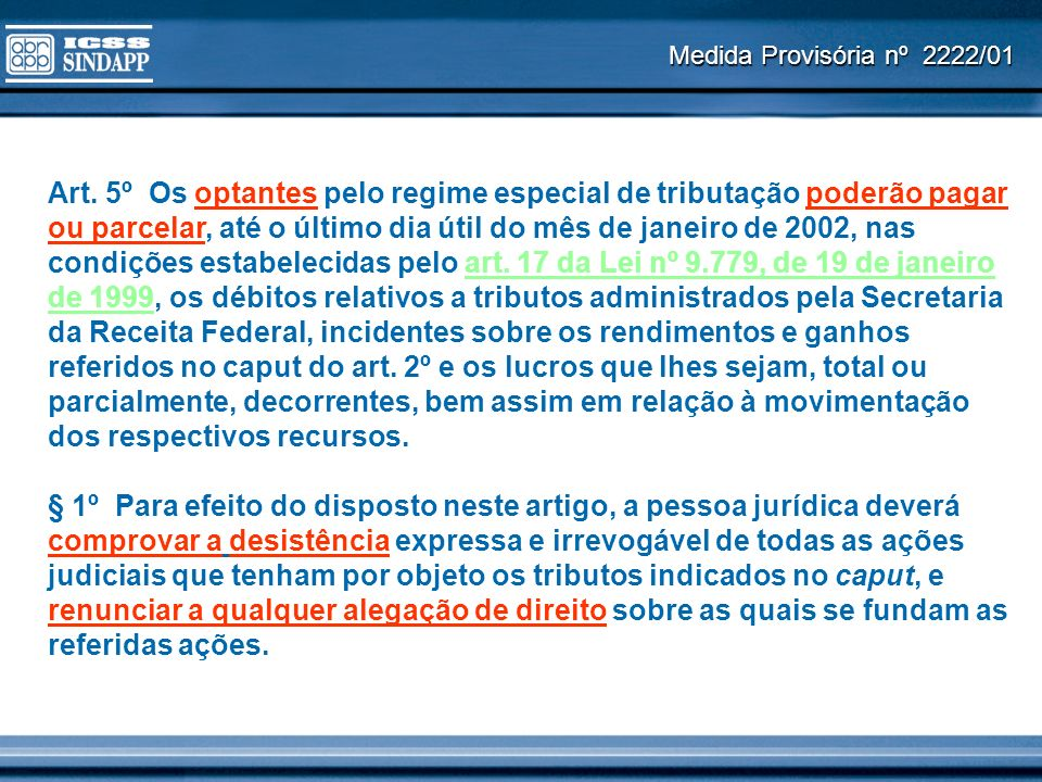 Medida Provisória nº 25/02 (convertida na Lei nº 10.431/02) Art.