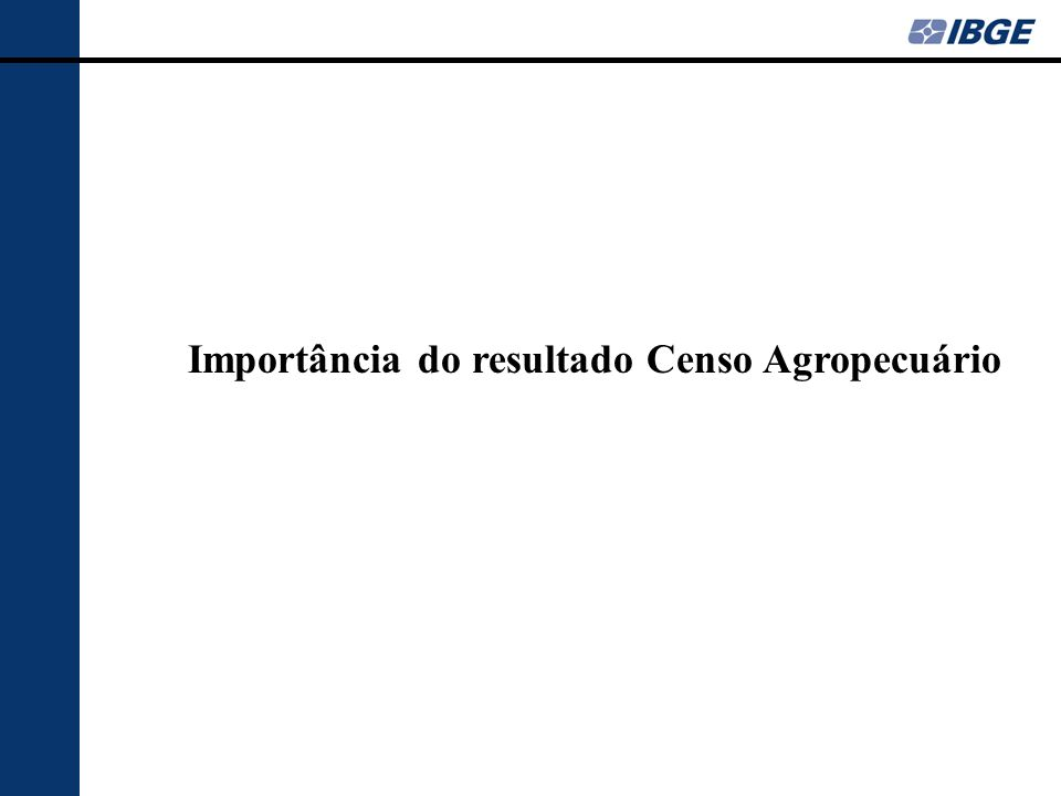 Importância do resultado Censo Agropecuário