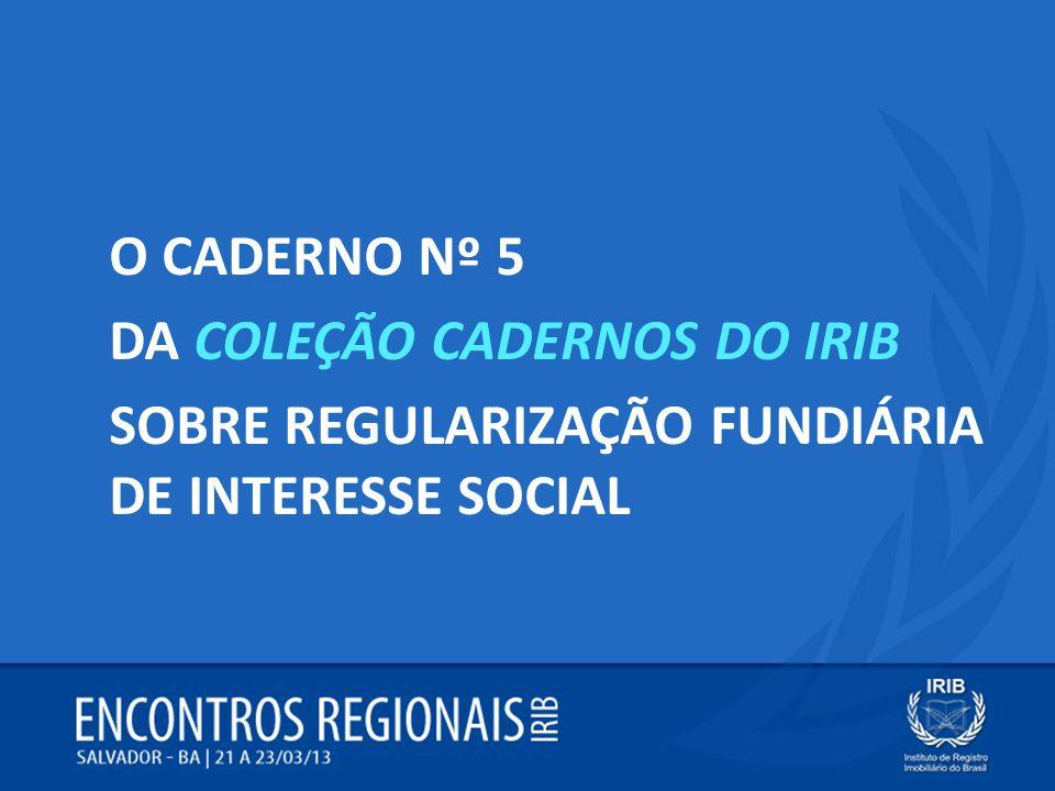 O CADERNO Nº 5 DA COLEÇÃO CADERNOS DO IRIB SOBRE REGULARIZAÇÃO FUNDIÁRIA DE INTERESSE SOCIAL