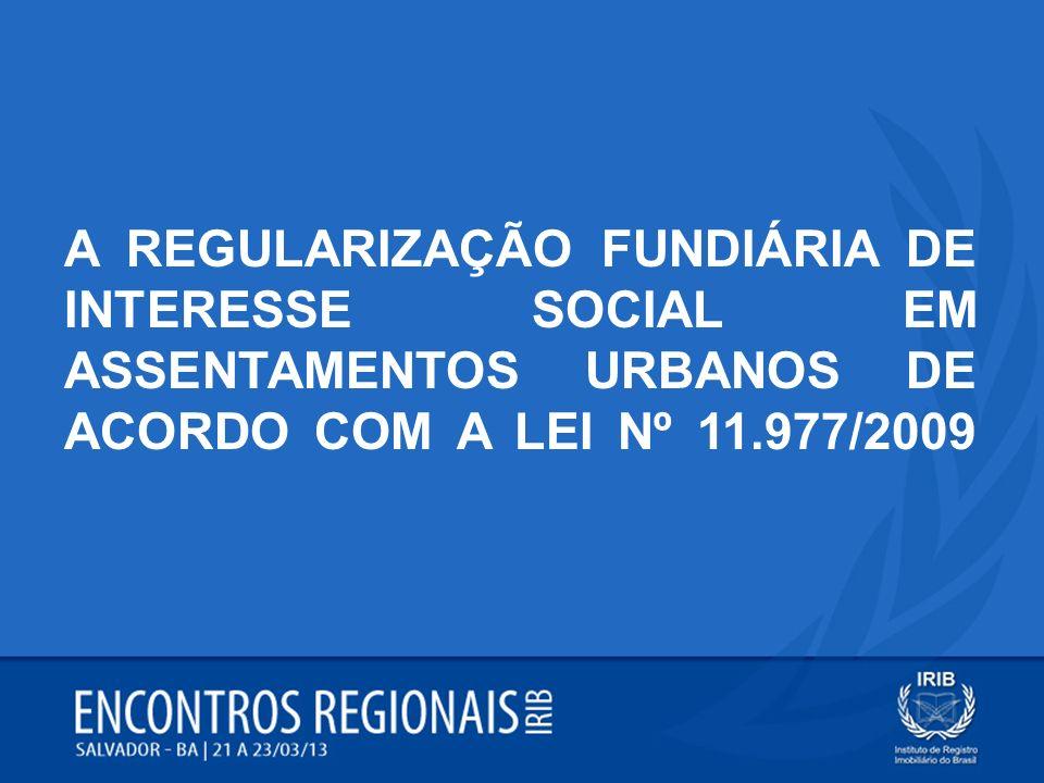Sumário A REGULARIZAÇÃO FUNDIÁRIA DE INTERESSE SOCIAL EM ASSENTAMENTOS URBANOS DE ACORDO COM A LEI Nº 11.977/2009 1.