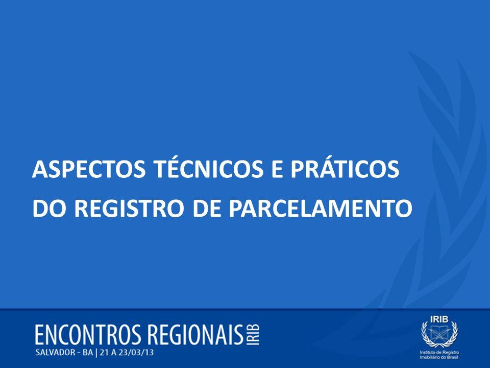 ASPECTOS TÉCNICOS E PRÁTICOS DO REGISTRO DE PARCELAMENTO