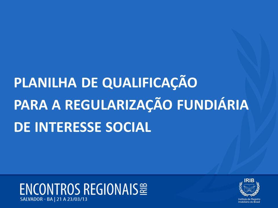 PLANILHA DE QUALIFICAÇÃO PARA A REGULARIZAÇÃO FUNDIÁRIA DE INTERESSE SOCIAL