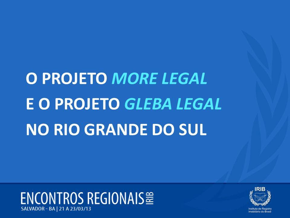 O PROJETO MORE LEGAL E O PROJETO GLEBA LEGAL NO RIO GRANDE DO SUL