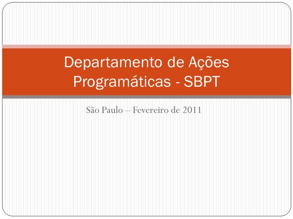 São Paulo – Fevereiro de 2011 Departamento de Ações Programáticas - SBPT
