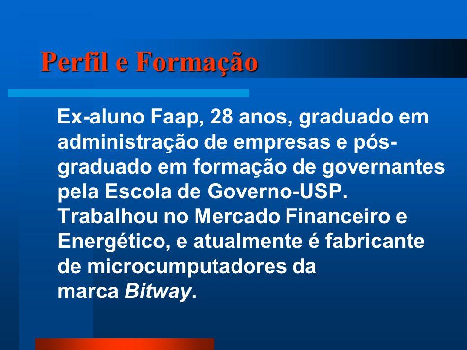 Perfil e Formação Ex-aluno Faap, 28 anos, graduado em administração de empresas e pós- graduado em formação de governantes pela Escola de Governo-USP.