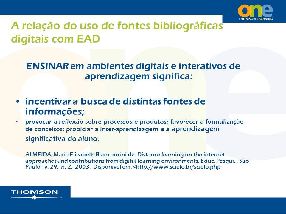 ENSINAR em ambientes digitais e interativos de aprendizagem significa: incentivar a busca de distintas fontes de informações; provocar a reflexão sobr