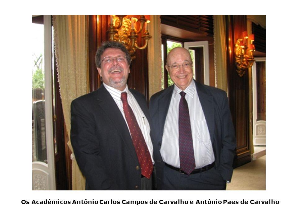 Os Acadêmicos Antônio Carlos Campos de Carvalho e Antônio Paes de Carvalho