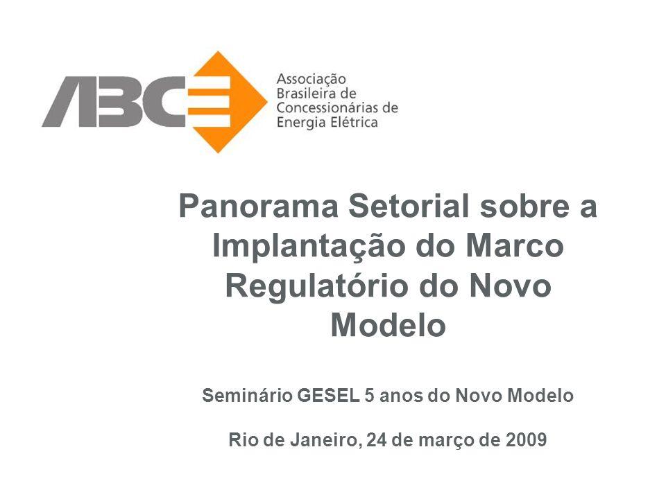 Panorama Setorial sobre a Implantação do Marco Regulatório do Novo Modelo Seminário GESEL 5 anos do Novo Modelo Rio de Janeiro, 24 de março de 2009