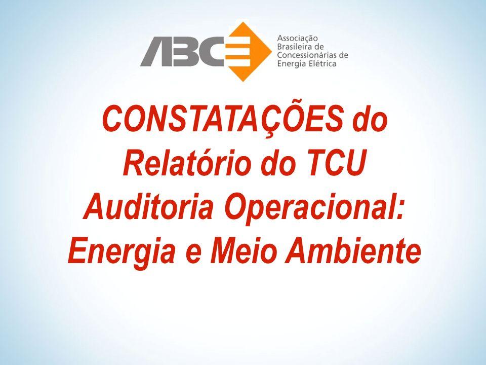 CONSTATAÇÕES do Relatório do TCU Auditoria Operacional: Energia e Meio Ambiente