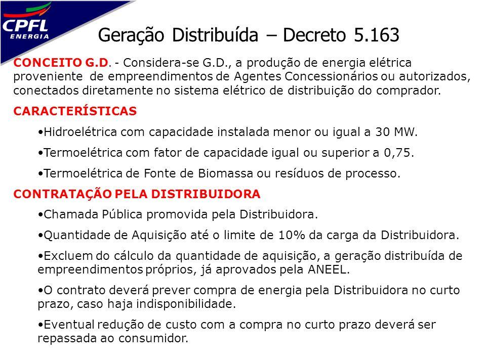 Geração Distribuída – Decreto 5.163 CONCEITO G.D. - Considera-se G.D., a produção de energia elétrica proveniente de empreendimentos de Agentes Conces