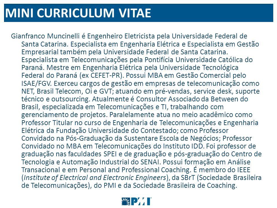 Gianfranco Muncinelli é Engenheiro Eletricista pela Universidade Federal de Santa Catarina. Especialista em Engenharia Elétrica e Especialista em Gest