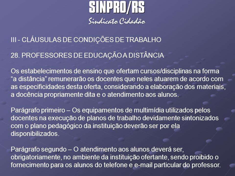 Parágrafo terceiro – A carga horária de trabalho do professor deverá ser previamente definida pela instituição de ensino.