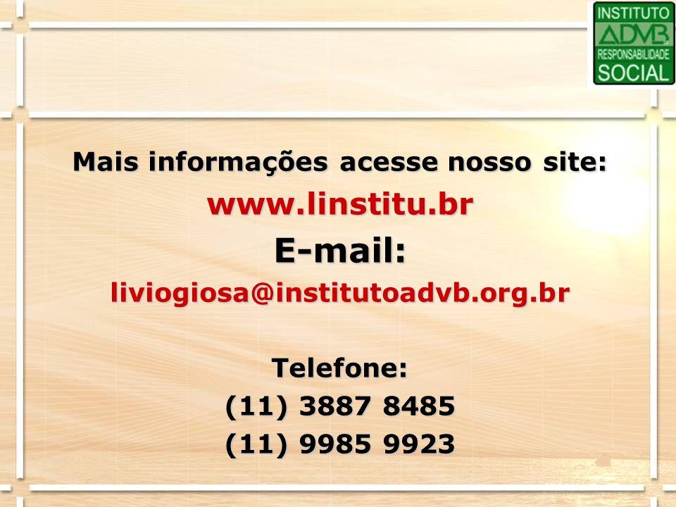 Mais informações acesse nosso site: www.linstitu.brE-mail:liviogiosa@institutoadvb.org.brTelefone: (11) 3887 8485 (11) 9985 9923