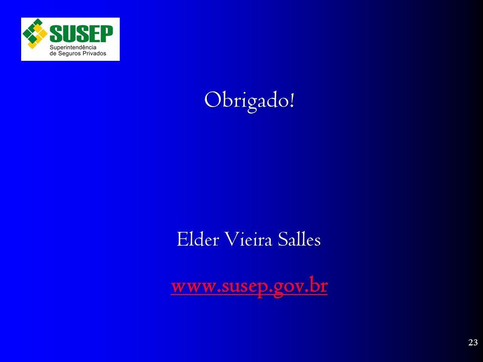 Obrigado! Elder Vieira Salles www.susep.gov.br 23